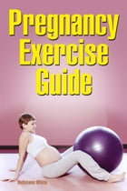 Pregnancy Exercise Guide by Hellmans White