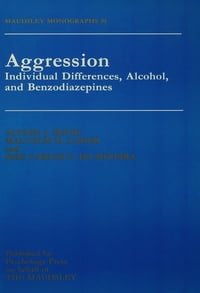 Aggression: Individual Differences, Alcohol And Benzodiazepines