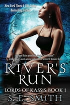 River's Run: Lords of Kassis Book 1: Lords of Kassis Book 1 by S.E. Smith