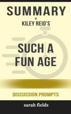 Summary of Such a Fun Age by Kiley Reid (Discussion Prompts)
