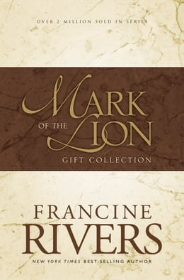 Book Mark of the Lion Collection: Gift Collection by Francine Rivers