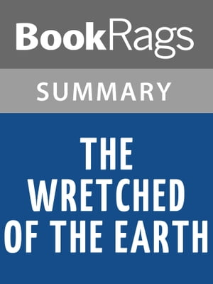 The Wretched of the Earth by Frantz Fanon | Summary & Study Guide