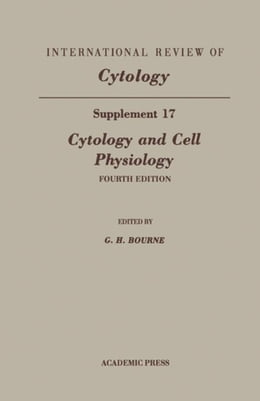 Book Cytology and Cell Physiology, Supplement 17 by Jeon, Kwang W.