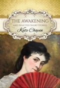 The Awakening and Selected Short Stories (Global Classics)