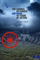 The Council of Europe and Roma: 40 years of action by Collectif