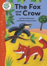 Aesop's Fables: The Fox and the Crow: Tadpoles Tales: Aesop's Fables