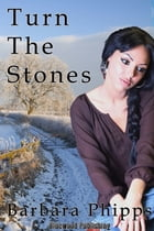Turn The Stones by Barbara Phipps