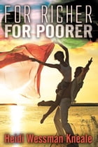 For Richer, For Poorer by Heidi Wessman Kneale