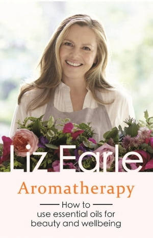 Aromatherapy How to use essential oils for beauty and wellbeing