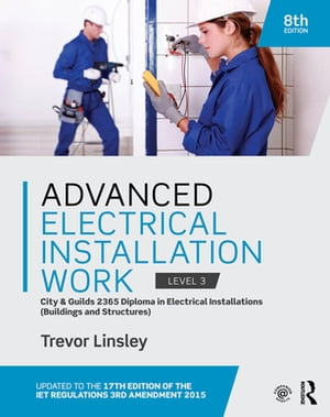 Advanced Electrical Installation Work 2365 Edition,  8th ed City and Guilds Edition