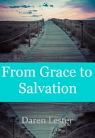 From Grace to Salvation by Daren Lester