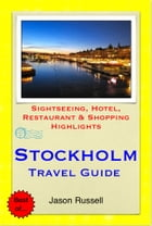 Stockholm, Sweden Travel Guide - Sightseeing, Hotel, Restaurant & Shopping Highlights (Illustrated) by Jason Russell