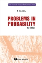 Problems in Probability by T M Mills