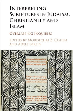 Interpreting Scriptures in Judaism,  Christianity and Islam Overlapping Inquiries