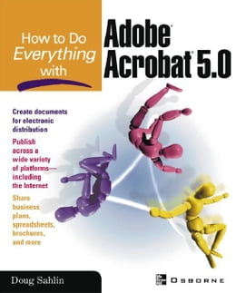 Book How to do Everything with Adobe(R) Acrobat(R) 5.0 by Sahlin, Doug