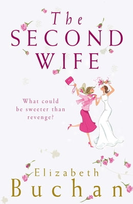 Book The Second Wife by Elizabeth Buchan