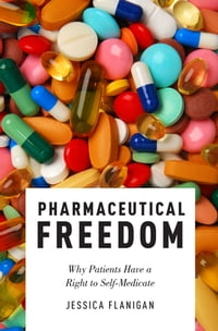Pharmaceutical Freedom: Why Patients Have a Right to Self Medicate