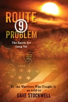Route 9 Problem: The Battle for Lang Vei by Dave Stockwell