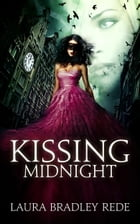 Kissing Midnight by Laura Bradley Rede