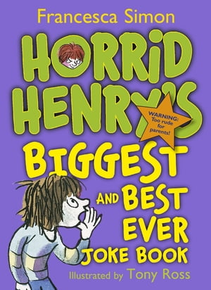 Horrid Henry's Biggest and Best Ever Joke Book - 3-in-1 Horrid Henry's Joke Book/Mighty Joke Book/Jolly Joke Book