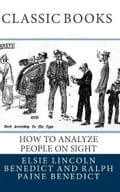 How to Analyze People on Sight / Through the Science of Human Analysis: The Five Human Types