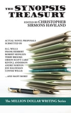The Synopsis Treasury: A Landmark Collection of Actual Proposals Submitted to Publishers by Christopher Sirmons Haviland