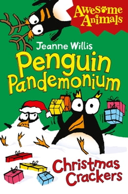Book Penguin Pandemonium - Christmas Crackers (Awesome Animals) by Jeanne Willis