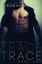 TRACE: The TRACE Series, #1 by Deborah Bladon