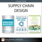 Supply Chain Design (Collection) by Arthur V. Hill