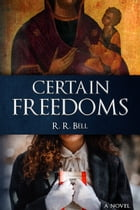 Certain Freedoms by Robert Bell