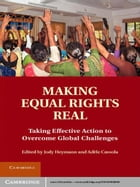 Making Equal Rights Real: Taking Effective Action to Overcome Global Challenges