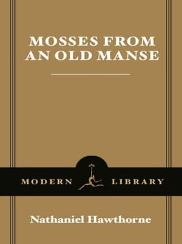Book Mosses from an Old Manse by Nathaniel Hawthorne