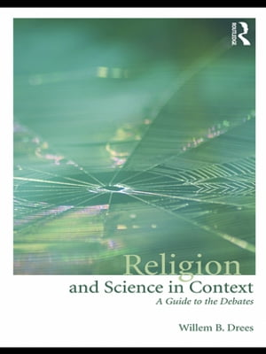 Religion and Science in Context A Guide to the Debates