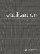 Retailisation: The Here, There and Everywhere of Retail by Francesca de Châtel