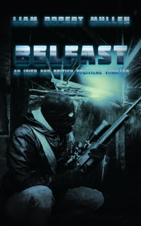 Belfast. A novella about the Troubles.