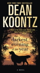 The Darkest Evening of the Year: A Novel by Dean Koontz