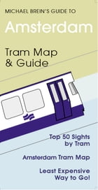 Amsterdam Travel Guide: Public Transit Map & Guide by Michael Brein