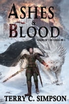 Ashes and Blood: Aegis of the Gods Book 2 by Terry C. Simpson