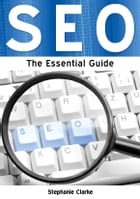 Search Engine Optimisation: The Essential Guide by Stephanie Clarke