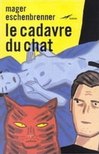 Le Cadavre du chat by Christophe Mager