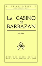 Le Casino de Barbazan by Pierre Benoit