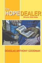 The HOPE DEALER: Get Your Dose Today