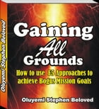 Gaining All Grounds: Using 5F Approaches to Fulfilling Global Mission by Evangelist Oluyemi Stephen Beloved