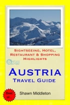 Austria Travel Guide - Sightseeing, Hotel, Restaurant & Shopping Highlights (Illustrated) by Shawn Middleton