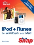 iPod + iTunes for Windows and Mac in a Snap
