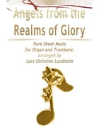 Angels from the Realms of Glory Pure Sheet Music for Organ and Trombone, Arranged by Lars Christian Lundholm