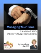 Managing Your Time: Planning and Prioritizing for Success by Laura Stack