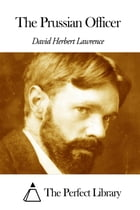 The Prussian Officer by David Herbert Lawrence