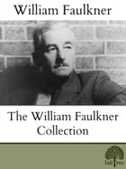 The Wiiliam Faulkner Collection by William Faulkner