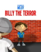Billy the Terror (Bullying, children) by Wilby